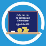¿Sabes cómo mejorar tus finanzas y ahorrar para conseguir tus metas? Te damos 5 consejos para el Día de la Educación Financiera
