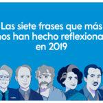 Las 7 frases que más nos han hecho reflexionar en 2019